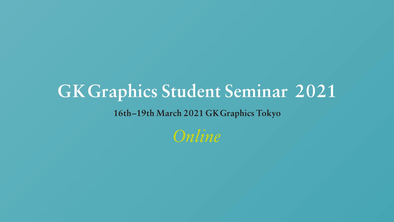 GK Graphics Student Seminar 2021